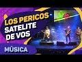 Los Pericos - Satélite de Vos