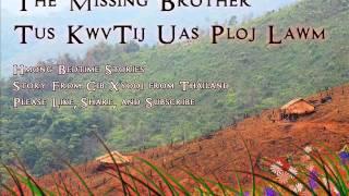 The Missing Brother Tus KwvTij Uas Ploj Lawm
