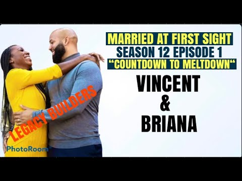 Married At First Sight | Season 12 Episode 1 | VINCENT & BRIANA | Legacy Builders