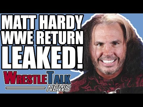 Matt Hardy RETURNING To WWE TV! | WrestleTalk News Oct. 2018