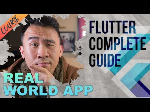 Complete Guide To Flutter: How To Build A Real World App