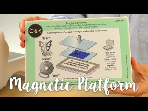 How to Use the Sizzix Magnetic Platform