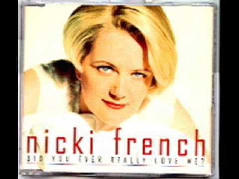 Video NICKI FRENCH did you ever really love me download in MP3, 3GP, MP4, WEBM, AVI, FLV January 2017
