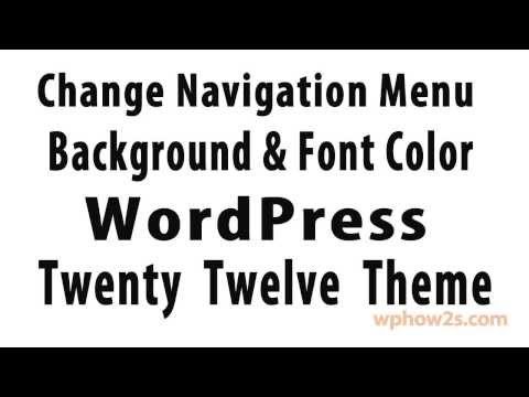 Change nav menu background and font color – Twenty Twelve Theme | WordPress