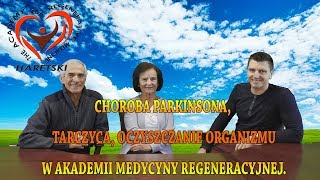 Choroba Parkinsona, Tarczyca, Oczyszczanie Organizmu w Akademii Medycyny Regeneracyjnej.