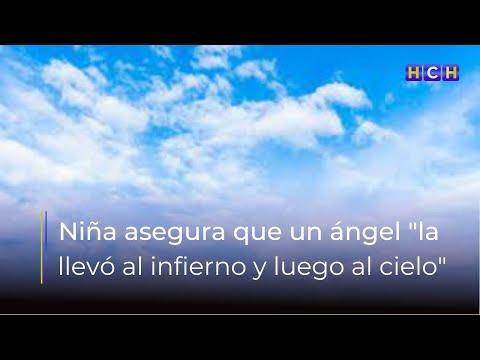 Niña de 10 años asegura que le apareció un ángel y la llevo al infierno y luego al cielo