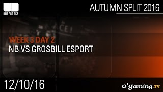 NB vs Grosbill Esport - Underdogs Autumn Split 2016 W3D2