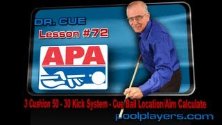 Dr. Cue Pool Lesson #72 - 3 Cushion 50 - 30 Kick System (Part 2)