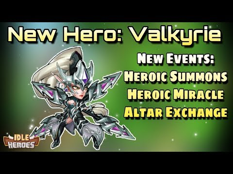 Idle Heroes (O) - New Hero Valkyrie - New Events Heroic Summon, Altar Exchange and Heroic Miracle!