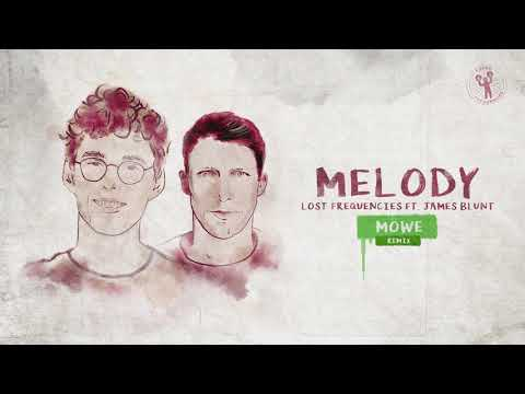 Lost Frequencies Ft. James Blunt - Melody (MÖWE Remix)