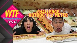 Video WTF 48: CHALLENGE HOTDOG 1/2 METER!! MP3, 3GP, MP4, WEBM, AVI, FLV Oktober 2017