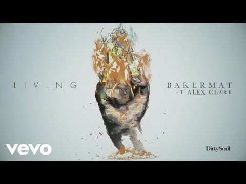 Living (2016) (Song) by Bakermat and Alex Clare