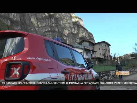 TG BASSANO | 27/03/2020 | SCIVOLA SUL SENTIERO DI MONTAGNA PER ANDARE SULL'ORTO. 71ENNE SOCCORSA