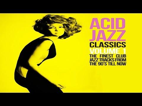 Acid Jazz Classics - Jazz Funk Soul Breaks Bossa Beats