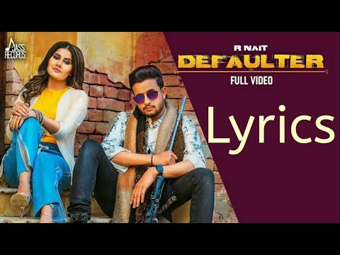 Defaulter song lyrics|| R Nait||