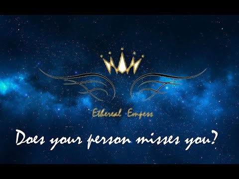 Tarot Does your person misses you?