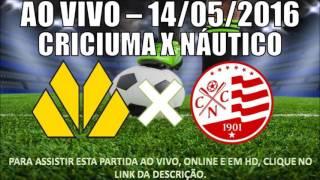 Link : http://www.futebolaovivo.in/assistir-criciuma-x-nautico-ao-vivo-hd/