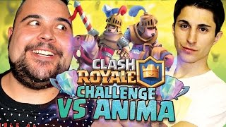 Clash Royale Challenge Vs Anima.