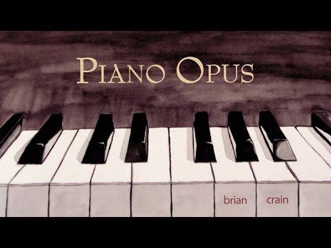 Brian Crain - Piano Opus (Full Album)