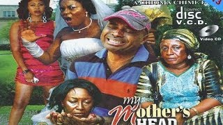 My Mother's Head Nigerian Movie [Part 1] - Family Drama