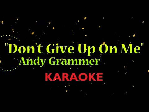 Andy Grammer - Don't Give Up On Me KARAOKE NO VOCAL