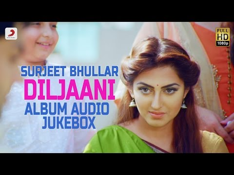 Video Surjit Bhullar - Diljaani Album | Audio Jukebox download in MP3, 3GP, MP4, WEBM, AVI, FLV January 2017