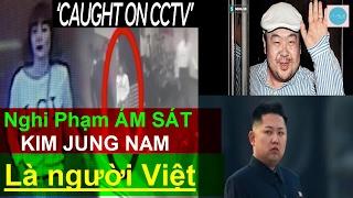 Chi tiết về Danh tính Nghi phạm ám sát Kim jong nam anh trai Kim jong un tại malaysia là người Việt quê Nam Định: theo thông tin nóng 14/2, ông Kim Jong Nam ...