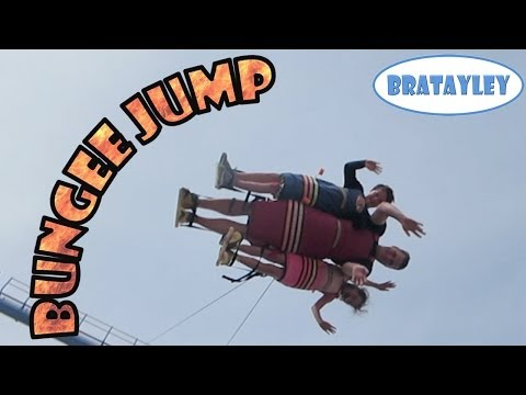 Bratayley Bungee Jumps (WK 175.4)