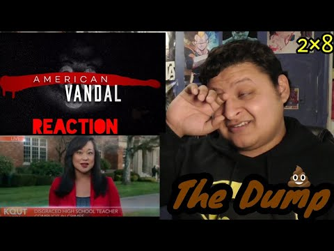 "American Vandal: Season 2 Episode 8 ""The Dump"" REACTION!!! The Last Episode"