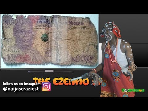 Nigeria 100 Naira Note Now Used To Clean Bumbum -The Ezemo Show Episode 27