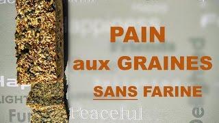 Pain sans farine, aux graines!