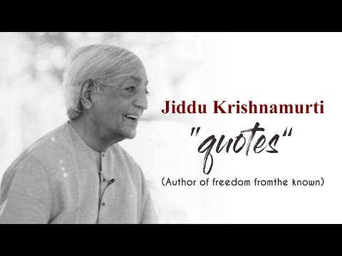 Quotes of freedom - J. Krishnamurti