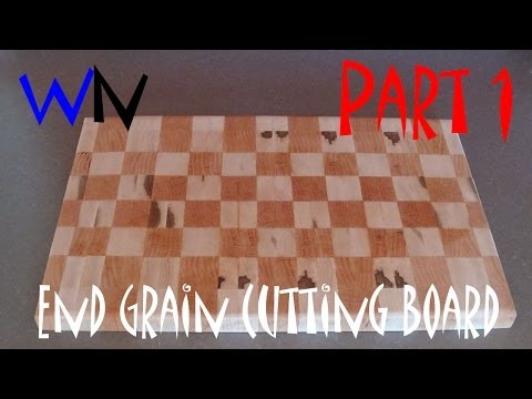 How to Make an End Grain Cutting Board: Part 1 of 2