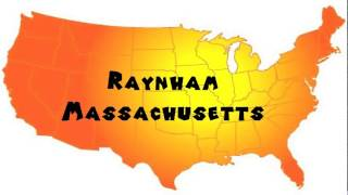 Raynham (MA) United States  city pictures gallery : How to Say or Pronounce USA Cities — Raynham, Massachusetts