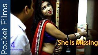 Video Hindi Short Film - She Is Missing | Husband Wife and a Bizarre Roommate MP3, 3GP, MP4, WEBM, AVI, FLV Oktober 2017