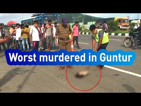 Breaking News : Brutal Murder On Highway Of Guntur
