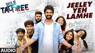 JEELEY YEH LAMHE Full Movie  Audio Song DAYS OF TAFREE ANUPAM AMOD AMIT MISHRA
