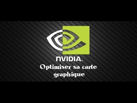 [TUTO] OPTIMISER SA CARTE GRAPHIQUE NVIDIA GEFORCE