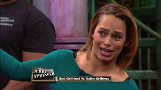 Real Girlfriend Vs. Online Girlfriend (The Jerry Springer Show)