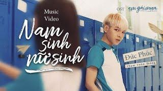 Video NAM SINH NỮ SINH ( OST EM GÁI MƯA ) - ĐỨC PHÚC [OFFICIAL MV] MP3, 3GP, MP4, WEBM, AVI, FLV Mei 2018