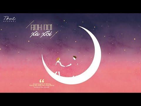 ♩ Anh Nơi Xa Xôi   遥远的你 - Nhóm Không Đáng Tin   Lyrics [Kara + Vietsub] ♩ - Thời lượng: 3 phút, 44 giây.