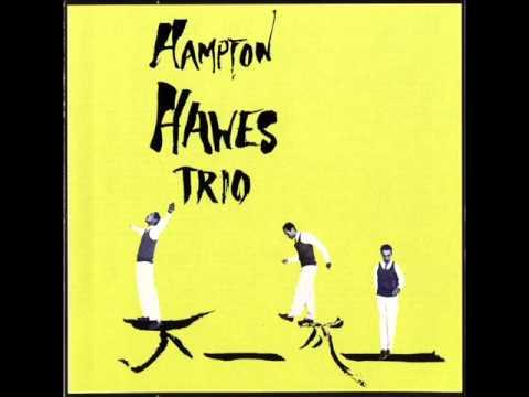 Hampton Hawes – Blues the Most