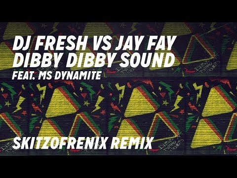 DJ Fresh VS Jay Fay Feat. Ms Dynamite – 'Dibby Dibby Sound' (Skitzofrenix Remix)