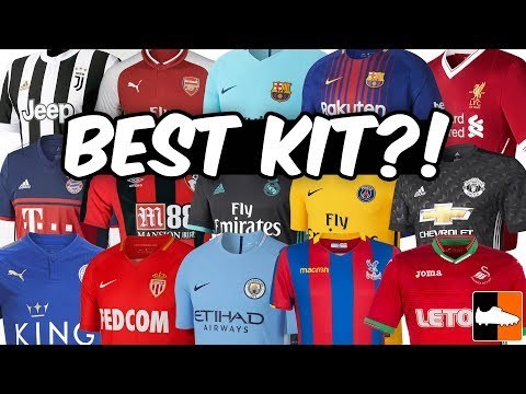 Best New 2017-18 Kits - Premier League & European Football Shirts!
