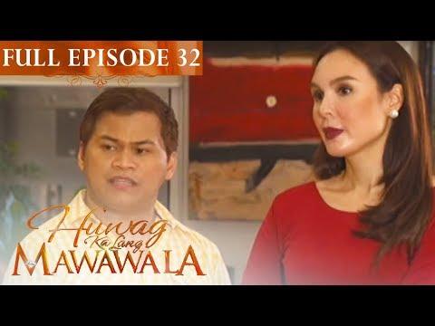 Full Episode 32 | Huwag Ka Lang Mawawala