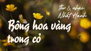 Bông Hoa Vàng Trong Cỏ - Thơ&nhạc Nhất Hạnh