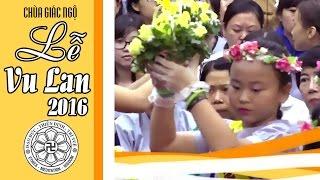 Lễ Vu Lan - chùa Giác Ngộ  - 16-08-2016
