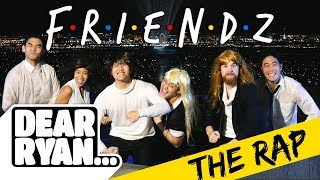 Video Friends Theme Song Rap! (Dear Ryan) MP3, 3GP, MP4, WEBM, AVI, FLV Juli 2018