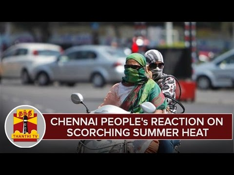 Chennai-Peoples-Reaction-On-Scorching-Summer-Session--Thanthi-TV