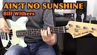 AIN'T NO SUNSHINE - Bill Withers - Bass Cover /// Bruno Tauzin